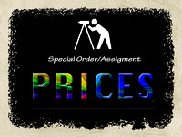 PRICES: Special Order/Assignments